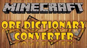 Скачать OreDictionaryConverter для Minecraft 1.8