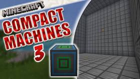 Скачать Compact Machines 3 для Minecraft 1.7.10