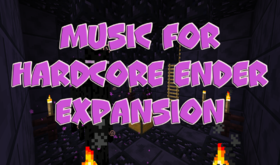 Скачать Music for Hardcore Ender Expansion для Minecraft 1.7.10