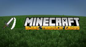 Скачать SwingThroughGrass для Minecraft 1.10.2
