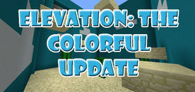 Скачать Elevation: The Colorful Update для Minecraft