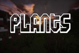 Скачать Plants для Minecraft 1.12.2