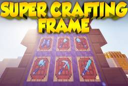 Скачать Super Crafting Frame для Minecraft 1.7.10