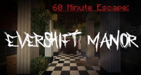 Скачать 60 Minute Escape: Evershift Manor для Minecraft 1.12.2