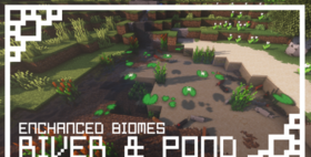 Скачать Enchanced Biome: River & Pond для Minecraft 1.14.4